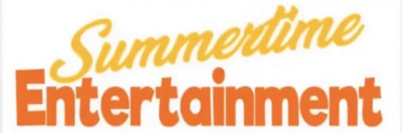 Summertime Entertainment